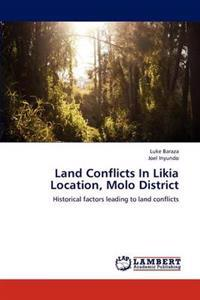 Land Conflicts in Likia Location, Molo District