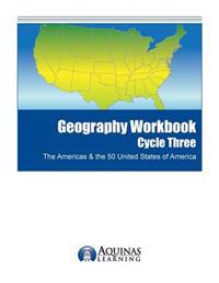 Geography Workbook, Cycle Three: The Americas & the 50 United States of America