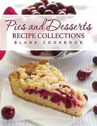 Pies and Desserts Recipe Collections (Blank Cookbook)
