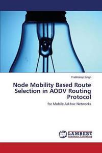 Node Mobility Based Route Selection in Aodv Routing Protocol