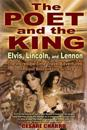 The Poet and the King: Elvis, Lincoln & Lennon