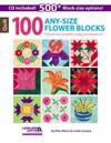 100 Any-Size Flower Blocks [With CDROM]