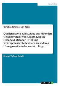 Quellenanalyse Zum Auszug Aus Uber Den Gesellenverein Von Adolph Kolping (Elberfeld, Oktober 1848) Und Weitergehende Reflexionen Zu Anderen Losungsa