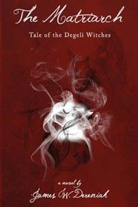 The Matriarch: Tale of the Degeli Witches