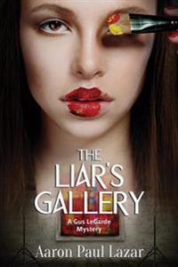 The Liar's Gallery: A Gus Legarde Mystery