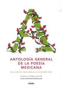 Antologia General de la Poesia Mexicana: de la Epoca Prehispanica A Nuestro Dias = General Anthology of Mexican Poetry