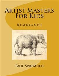 Artist Masters for Kids: Rembrandt