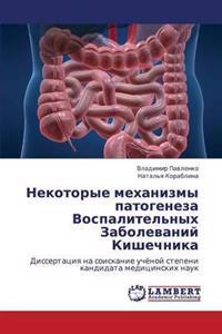 Nekotorye Mekhanizmy Patogeneza Vospalitel'nykh Zabolevaniy Kishechnika
