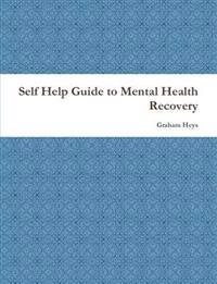 Self Help Guide to Mental Health Recovery