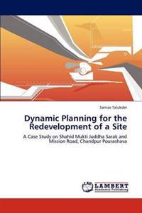 Dynamic Planning for the Redevelopment of a Site