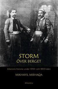 Storm över berget : Libanons historia under 1700- och 1800-talen