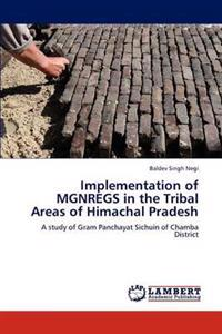 Implementation of Mgnregs in the Tribal Areas of Himachal Pradesh