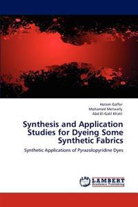 Synthesis and Application Studies for Dyeing Some Synthetic Fabrics