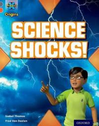 Project X Origins: Grey Book Band, Oxford Level 13: Shocking Science: Science Shocks!