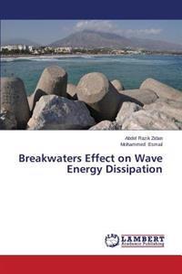 Breakwaters Effect on Wave Energy Dissipation