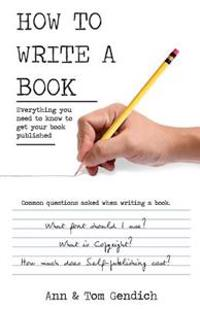 How to Write a Book: Everything You Need to Know to Get Your Book Published