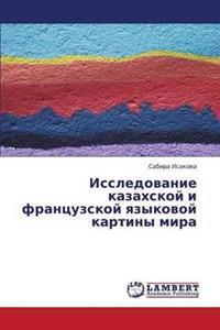 Issledovanie Kazakhskoy I Frantsuzskoy Yazykovoy Kartiny Mira