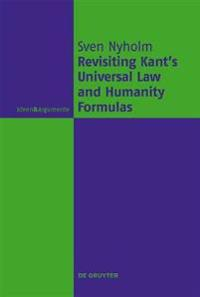 Revisiting Kant's Universal Law and Humanity Formulas