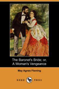 The Baronet's Bride; Or, a Woman's Vengeance