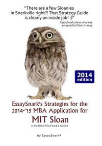 Essaysnark's Strategies for the 2014-'15 MBA Application for Mit Sloan: A Snarkstrategies Guide