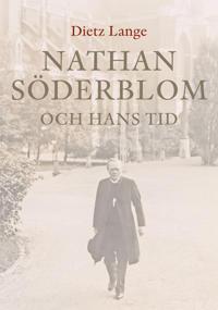 Nathan Söderblom och hans tid