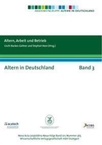 Altern in Deutschland Band 3. Altern, Arbeit und Betrieb