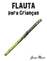 Flauta Para Criancas: Cancoes de Natal, Musica Classica, Cancoes Infantis E Cancoes Folcloricas!