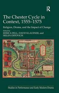 The Chester Cycle in Context, 1555-1575