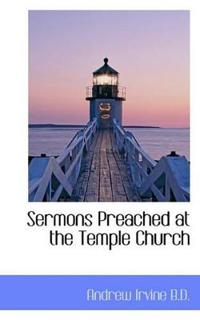 Sermons Preached at the Temple Church