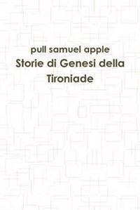 Storie Di Genesi Della Tironiade