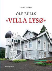 Ole Bulls Villa Lysø - Trond Indahl pdf epub