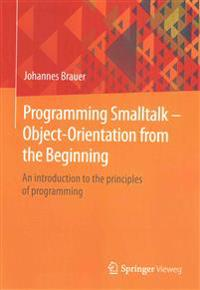 Programming Smalltalk - Object-orientation from the Beginning