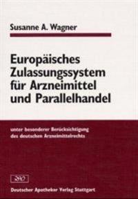 Europäisches Zulassungssystem für Arzneimittel und Parallelhandel