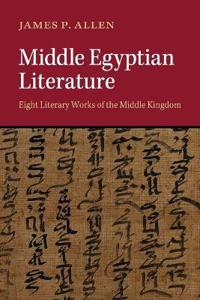 Middle Egyptian Literature: Eight Literary Works of the Middle Kingdom