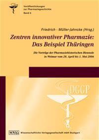 Zentren innovativer Pharmazie: Das Beispiel Thüringen