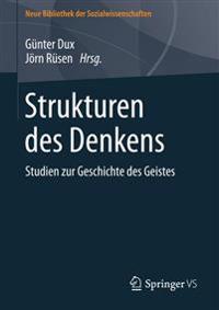 Strukturen Des Denkens: Studien Zur Geschichte Des Geistes