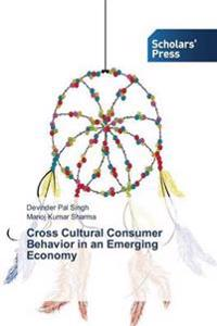Cross Cultural Consumer Behavior in an Emerging Economy