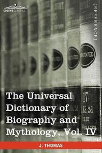 The Universal Dictionary of Biography and Mythology, Vol. IV (in Four Volumes)