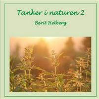 Tanker I Naturen 2 - Berit Helberg pdf epub