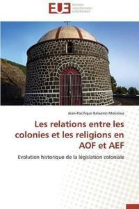 Les Relations Entre Les Colonies Et Les Religions En Aof Et Aef