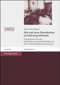 Alte Und Neue Demokraten in Schleswig-Holstein: Demokratisierung Und Neubildung Einer Politischen Elite Auf Kreis- Und Landesebene 1945 Bis 1950