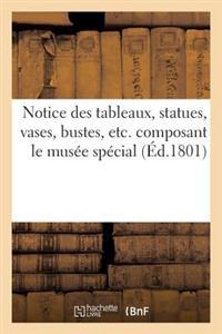 Notice Des Tableaux, Statues, Vases, Bustes, Etc. Composant Le Musee Special de L'Ecole Francaise