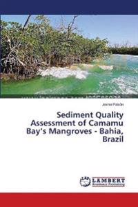 Sediment Quality Assessment of Camamu Bay's Mangroves - Bahia, Brazil