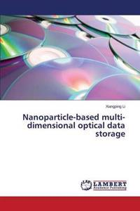 Nanoparticle-Based Multi-Dimensional Optical Data Storage