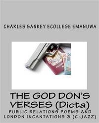 The God Don's Verses (Dicta): Public Relations Poems and London Incantations 3 (C-Jazz)