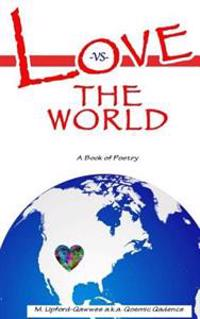 Love vs. the World: A Book of Poetry