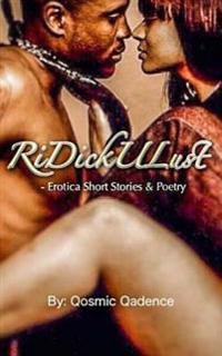 Ridickulust: Erotica Short Stories & Poetry