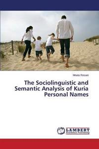 The Sociolinguistic and Semantic Analysis of Kuria Personal Names