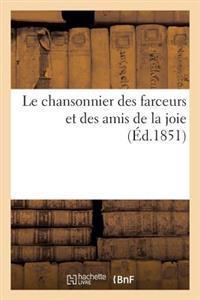 Le Chansonnier Des Farceurs Et Des Amis de la Joie. 1869
