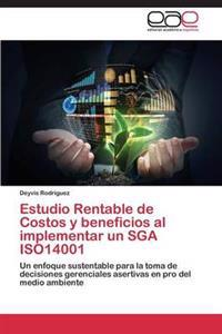 Estudio Rentable de Costos y Beneficios Al Implementar Un Sga Iso14001